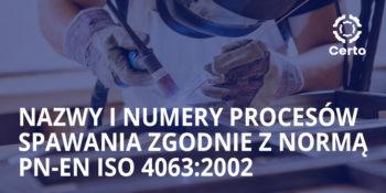Nazwy i numery procesów spawwania zgodnie z normą PN-EN ISO 4063:2002